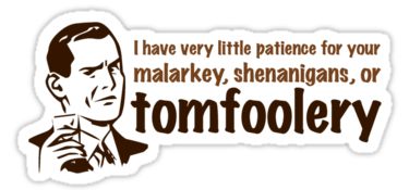 I have something to say! But what does Tom Foolery have to do with it?